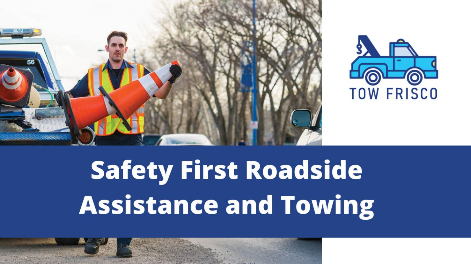 roadside assistance frisco tx with added safety first precautiouns